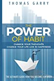 img - for The power of habits: Change your thoughts change your life live in happiness (Lead your life) (Volume 1) book / textbook / text book