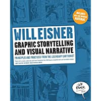 Graphic Storytelling and Visual Narrative: Principles and practices from the legendary Cartoonist (Will Eisner Instructional Books)