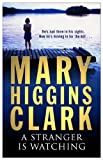 A Stranger Is Watching by Mary Higgins Clark front cover