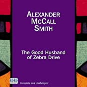 The Good Husband of Zebra Drive: The No. 1 Ladies' Detective Agency, Book 8 | Alexander McCall Smith