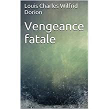 Vengeance fatale (French Edition)