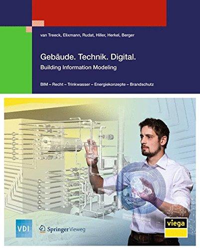 Gebäude.Technik.Digital.: Building Information Modeling (VDI-Buch) Gebundenes Buch – 30. August 2016 Christoph Treeck van Robert Elixmann Klaus Rudat Sven Hiller