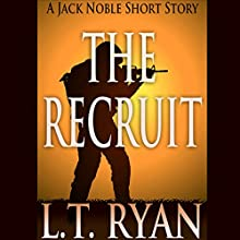The Recruit: A Jack Noble Short Story Audiobook by L. T. Ryan Narrated by Dennis Holland
