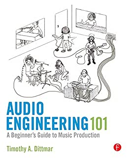 Download for free Audio Engineering 101: A Beginner's Guide to Music Production