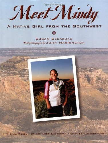 Meet Mindy: A Native Girl from the Southwest (My World Young Native Americans Today) -