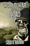 World War of the Dead, Eric S. Brown, 1926712005