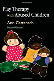 Play Therapy with Abused Children, Ann Cattanach, 184310587X