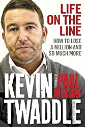 Life on the Line: How to lose a million and so much more