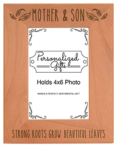 Mom Gifts from Son Mother and Son Strong Roots Grow Beautiful Leaves Best Mom Gifts Natural Wood Engraved 4x6 Portrait Picture Frame Wood