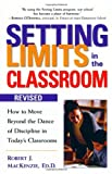 img - for Setting Limits in the Classroom: How to Move Beyond the Dance of Discipline in Today's Classrooms book / textbook / text book