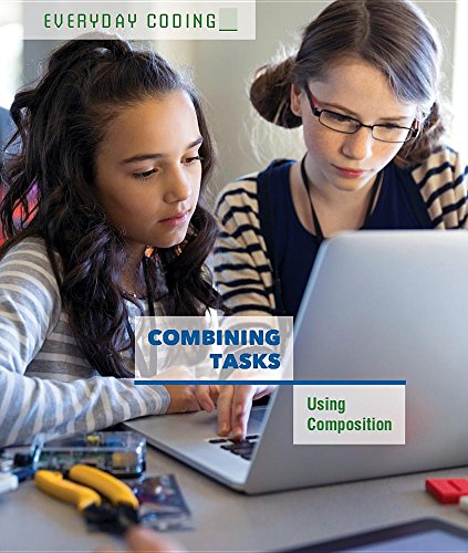 Combining Tasks: Using Composition (Everyday Coding) by Cavendish Square