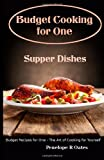 Budget Cooking for One - Supper Dishes, Penelope Oates, 1499282974