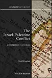 The Israel-Palestine Conflict: Contested Histories (Contesting the Past Book 17)