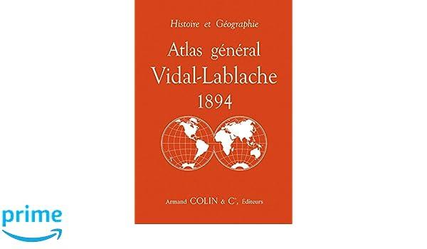 Atlas général Vidal-Lablache 1894 - Histoire et géographie Hors Collection: Amazon.es: Paul Vidal-Lablache: Libros en idiomas extranjeros
