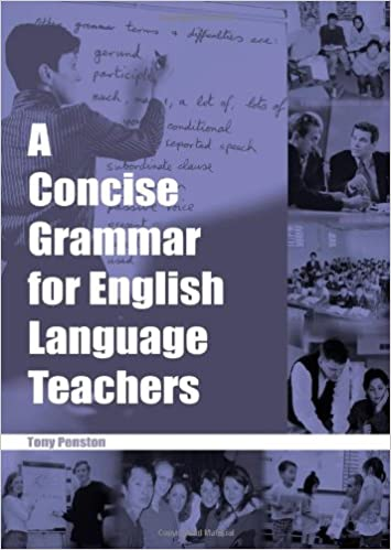 Amazon a concise grammar for english language teachers amazon a concise grammar for english language teachers 8601200439373 tony penston books fandeluxe Choice Image