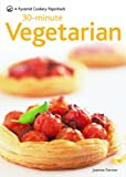 30-Minute Vegetarian: A Pyramid Paperback (Pyramid Cookery Paperback)