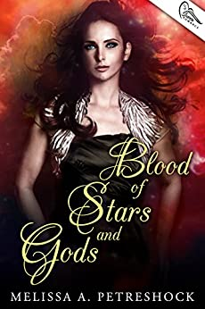 Blood of Stars and Gods (Stars and Souls Book 2) by [Petreshock, Melissa]