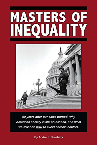 Master Housings - Masters of Inequality: 50 years after our cities burned, why American society is still so divided, and what we must do now to avoid chronic conflict