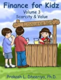 Finance For Kidz: Scarcity & Value