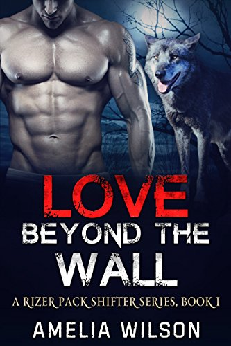 love-beyond-the-wall-a-rizer-pack-shifter-series-book-1