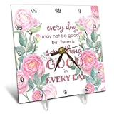 3dRose Uta Naumann Sayings and Typography - Watercolor Pink Roses and Bible Typography - Every Day May Not Be Good - 6x6 Desk Clock (dc_289868_1)