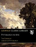 img - for Pittsburgh in 1816 book / textbook / text book