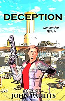Deception (Lanyon For Hire Book 5) by [Paulits, John]