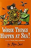 Worse Things Happen at Sea!: A Tale of Pirates, Poison, and Monsters (The Ratbridge Chronicles) by Alan Snow (2013-07-09)