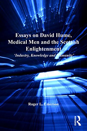 Essays on David Hume, Medical Men and the Scottish Enlightenment: 'Manufacture, Knowledge and Humanity' (Science, Technology, and Culture, 1700-1945)