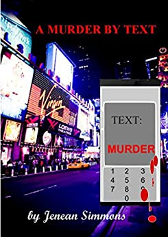 A Murder By Text: Text Murder (Crime Mysteries Book 1) by [Simmons, Jenean]