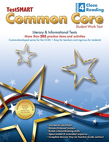 TestSMART Common Core Close Reading Work Text, Grade 4 - Literary & Informational Texts