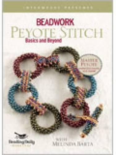 Peyote Stitch - Basics and Beyond
