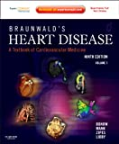 img - for Braunwald's Heart Disease: A Textbook of Cardiovascular Medicine, 2-Volume Set: Expert Consult Premium Edition - Enhanced Online Features and Print, 9e (Heart Disease (Braunwald) (2 Vols)) book / textbook / text book