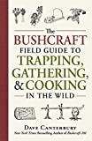 Download The Bushcraft Field Guide to Trapping, Gathering, and Cooking in the Wild in PDF ePUB Free Online