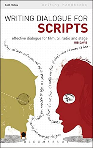 Writing Dialogue for Scripts: Effective dialogue for film, tv, radio