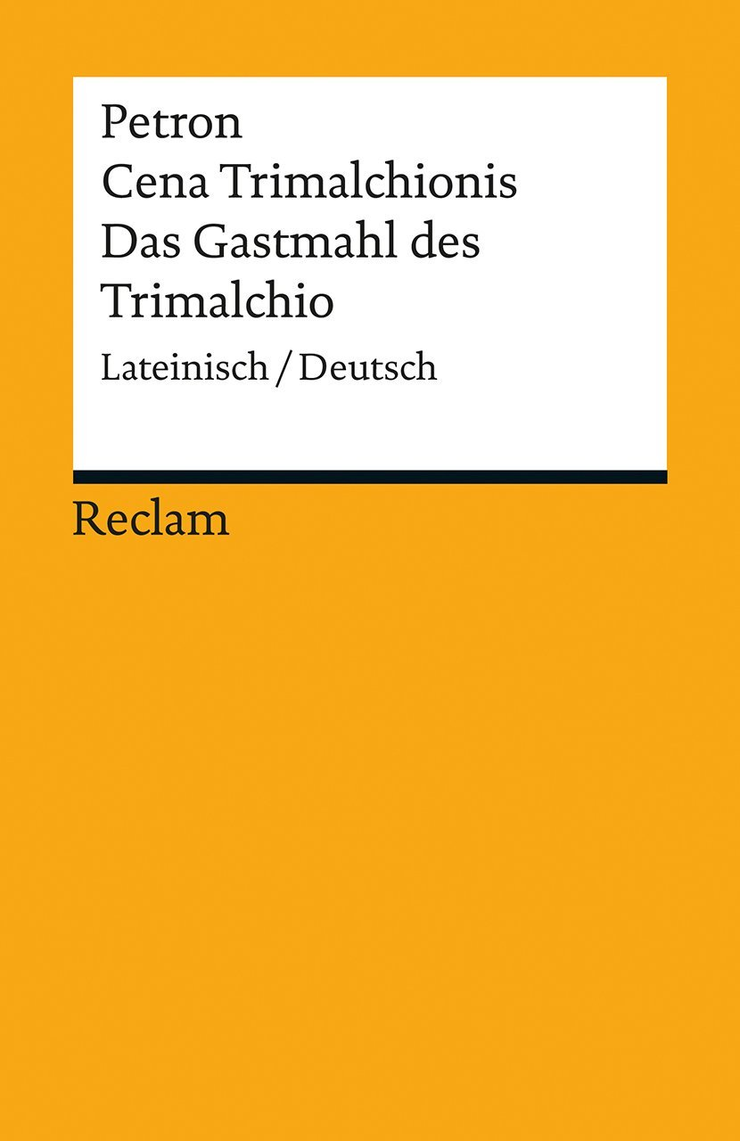 Cena Trimalchionis / Das Gastmahl des Trimalchio: Lateinisch/Deutsch (Reclams Universal-Bibliothek)