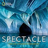 National Geographic Spectacle: Rare and Astonishing