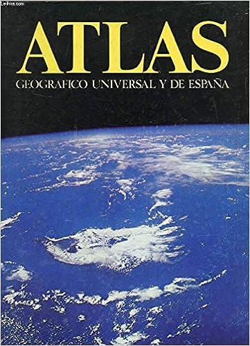 ATLAS GEOGRAFICO UNIVERSAL Y DE ESPAÑA: Amazon.es: COLLECTIF: Libros