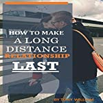 How to Make a Long Distance Relationship Last | Tony Wiilliam
