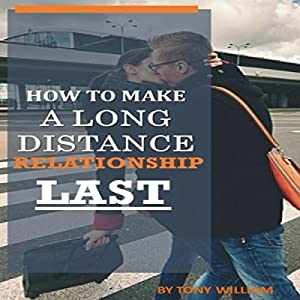 How to Make a Long Distance Relationship Last Audiobook