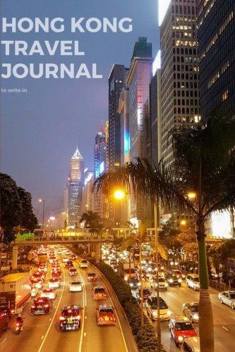 (Hong Kong Travel Journal to write in: Hongkong Diary, Travelers's Notebook, blank lined logbook, Hong Kong Souvenir Book)