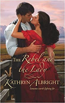 The Rebel and the Lady by [Albright, Kathryn]