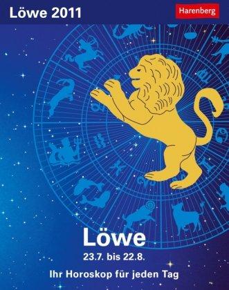 Sternzeichenkalender Löwe 2011: Ihr Horoskop für jeden Tag 22. Juli bis 22. August