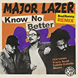 Know No Better [Explicit] (Bad Bunny Remix)