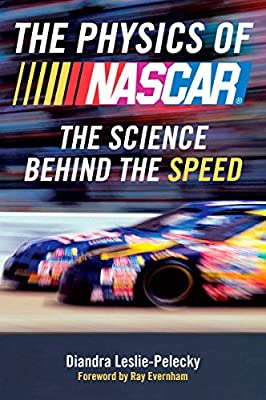 The Physics of NASCAR: The Science Behind the Speed: Diandra