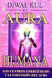 img - for El Aura Humana: Los Centros Energeticos y la Expansion del Aura book / textbook / text book