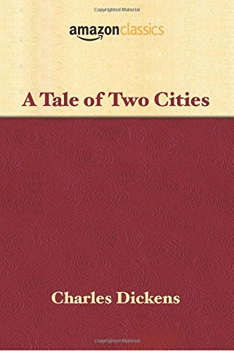 Download A Tale of Two Cities (Amazon Classics Edition) ebook