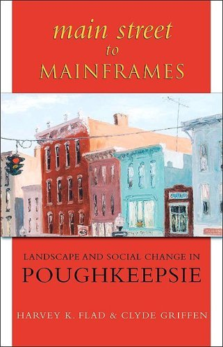 Main Street to Mainframes: Landscape and Social Change in Poughkeepsie (Suny Series, an American Region: Studies in the Hudson Valle) by Harvey K Flad - Shopping Main Street Perth