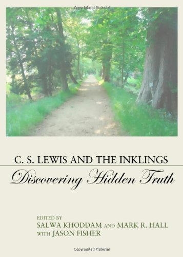 Download C. S. Lewis and the Inklings: Discovering Hidden Truth [Hardcover] [2012] (Author) Salwa Khoddam, Mark R. Hall pdf