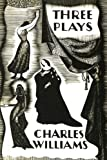 Three Plays, Charles Williams, 1606085220